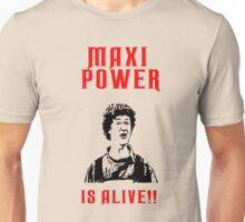 Neds Maxi Power Is Alive! Unisex T-Shirt