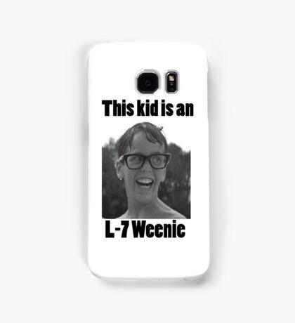 Squnits L-7 weenie quote  Samsung Galaxy Case/Skin