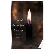 A Candle Loses No Light By Sharing Its Flame Poster