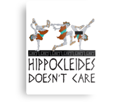 Hippocleides Doesn't Care Metal Print