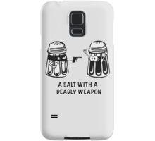 A Salt With A Deadly Weapon Samsung Galaxy Case/Skin