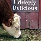 Udderly Delicious by © Loree McComb