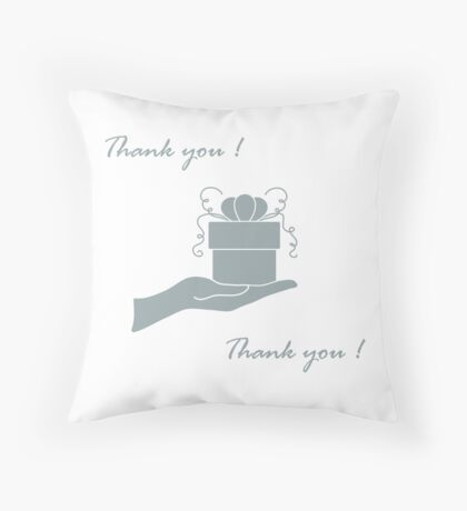 Cute picture with hand holding out a gift and an inscription: thank you. Throw Pillow