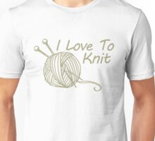 I Love To Knit T-Shirt Unisex T-Shirt