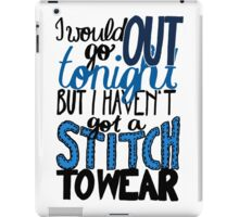 """This Charming Man The Smiths Color """"I Would Go Out Tonight But I Haven't Got a Stitch to Wear"""" Typography Quote Indie iPad Case/Skin"""