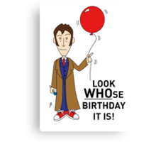 A Tenth Doctor Who themed Birthday Card  Canvas Print