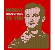 Murray Christmas to you sweater Photographic Print
