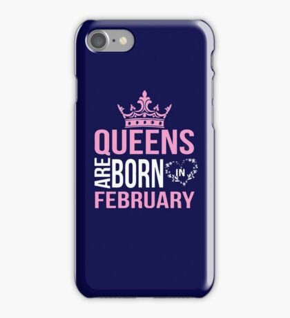 Queens are born in february T-shirt iPhone Case/Skin