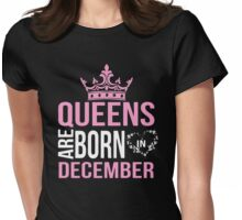 Queens are born in december T-shirt Womens Fitted T-Shirt