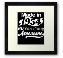 Made in 1954... 60 Years of being Awesome Framed Print