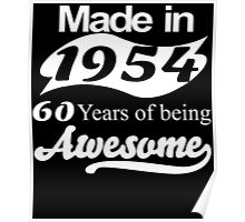 Made in 1954... 60 Years of being Awesome Poster