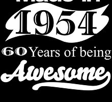 Made in 1954... 60 Years of being Awesome by inkedcreatively