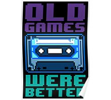 Old Games Were Better 1.0 Poster
