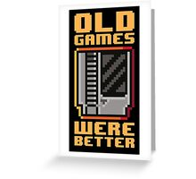 Old Games Were Better 2.0 Greeting Card