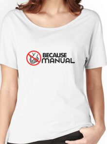 BECAUSE MANUAL (2) Women's Relaxed Fit T-Shirt