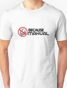 BECAUSE MANUAL (2) T-Shirt