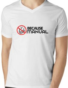 BECAUSE MANUAL (2) Mens V-Neck T-Shirt