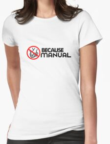 BECAUSE MANUAL (2) Womens Fitted T-Shirt