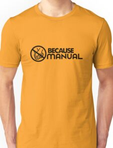 BECAUSE MANUAL (3) Unisex T-Shirt
