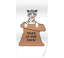 White 'Tiger in the sack!' Poster