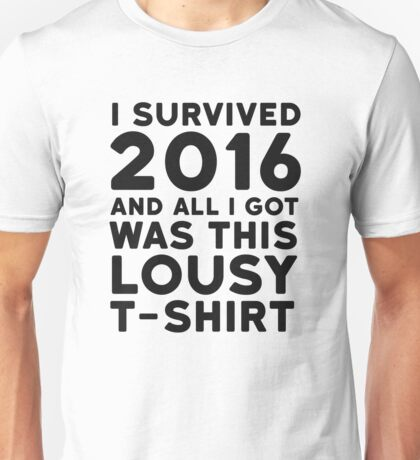 2016 Funny Ironic Sarcastic Humor New Year Quote Unisex T-Shirt