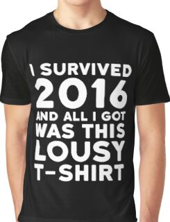 2016 Funny Ironic Sarcastic Humor New Year Quote 2 Graphic T-Shirt