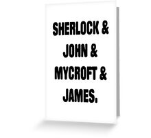 Sherlock, John, Mycroft, James Greeting Card