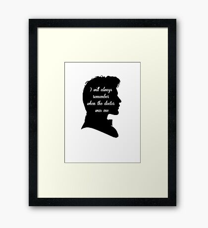 Doctor Who, I will always remember when the doctor was me Framed Print