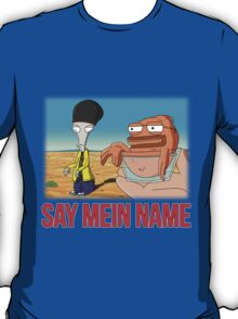 Say Mein Name T-Shirt