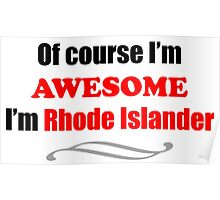 Rhode Island Is Awesome Poster
