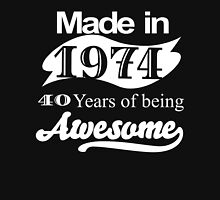 Made in 1974... 40 Years of being Awesome T-Shirt