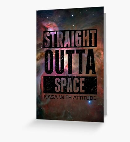 Straight Outta Space 2 Distressed Greeting Card