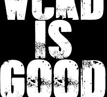WCKD IS GOOD (WHITE) by WiseOut
