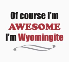 Wyoming Is Awesome Baby Tee