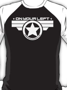 """""""On Your Left"""" Version 03 T-Shirt"""