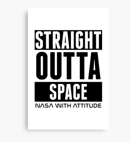 Straight Outta Space (white) Canvas Print