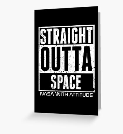 Straight Outta Space Distressed (black) Greeting Card