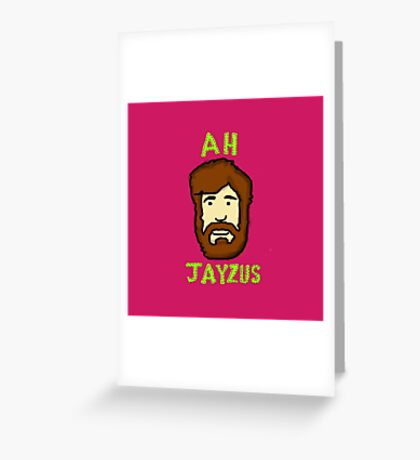 Ah Jayzus Greeting Card
