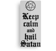 Keep calm and hail Satan V.2 (black) Metal Print