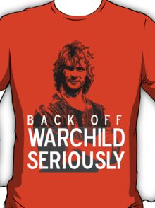 Back off Warchild - SERIOUSLY (dark) T-Shirt