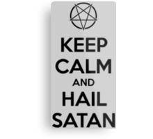 Keep calm and hail Satan V.1 (black) Metal Print