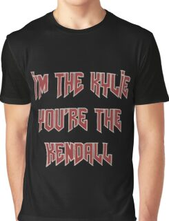 I'm The Kylie You're The Kendall - Black Background Graphic T-Shirt