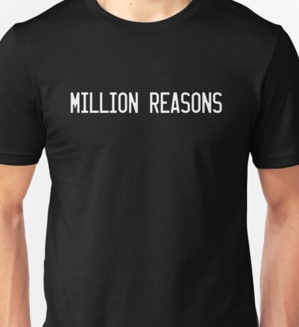 MILLION REASONS Unisex T-Shirt