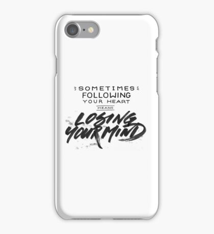 Sometimes following your heart... iPhone Case/Skin