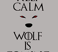 Keep calm wolf is coming - Game of Thrones by galatria