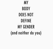 My Gender, My Business Unisex T-Shirt