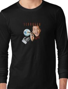 Scrooged  Long Sleeve T-Shirt