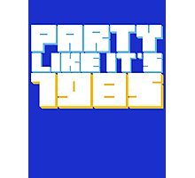 Party Like it's 1985 Photographic Print