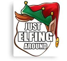 Just Elfing Around Funny Shirt Ugly Christmas Holiday Gift Tshirt Canvas Print