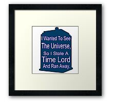 I Stole A Time Lord Framed Print